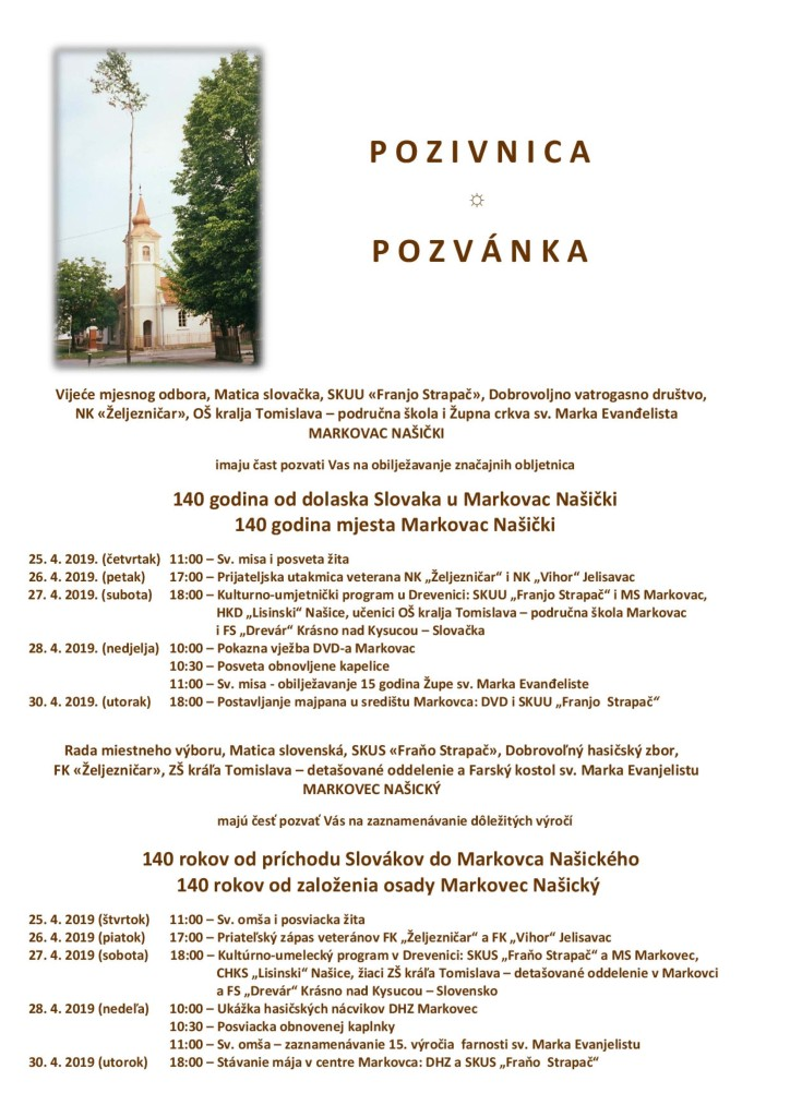 """140 GODINA OD DOLASKA SLOVAKA U MARKOVAC NAŠIČKI @ VIJEĆE MJESNOG ODBORA, MATICA SLOVAČKA, SKUU """"FRANJO STRAPAČ"""", DOBROVOLJNO VATROGASNO DRUŠTVO, NK """"ŽELJEZNIČAR"""", OŠ KRALJA TOMISLAVA - PODRUČNA ŠKOLA I ŽUPNA CRKVA SV. MARKA EVANĐELISTA MARKOVAC NAŠIČKI"""